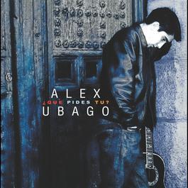 Que pides tu? (con bonus track para Argentina) 2005 Alex Ubago