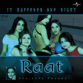 Raat - It Happened One Night 2008 Anuradha Paudwal