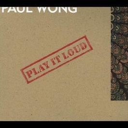 Play It Loud 2012 Paul Wong
