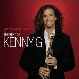 Forever In Love: The Best Of Kenny G 2009 Kenny G