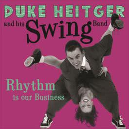 Rhythm Is Our Business 2008 Duke Heitger & His Swing Band