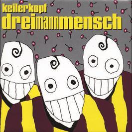 Dreimannmensch 2007 Keilerkopf