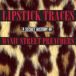 Lipstick Traces: A Secret History of Manic Street Preachers 2003 Manic Street Preachers