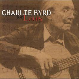For Louis 2008 Charlie Byrd