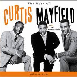 The Best Of .... Vol 2 2006 Curtis Mayfield; The Impressions