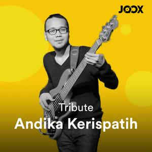 Tribute to Andika Kerispatih