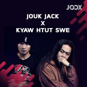 Jouk Jack & Kyaw Htut Swe