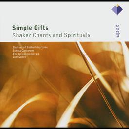 Simple Gifts - Shaker Chants & Spirituals  -  Apex 2007 Joel Cohen