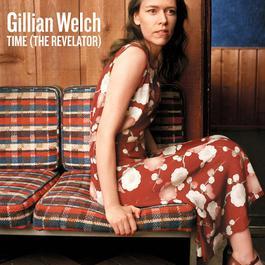 Time (The Revelator) 2018 Gillian Welch