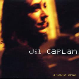 Toute crue 2018 Jil Caplan