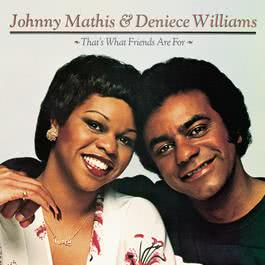 That's What Friends Are For 2003 Johnny Mathis; Deniece Williams