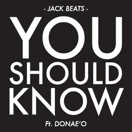 You Should Know 2012 Jack Beats