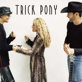 Trick Pony 2009 Trick Pony