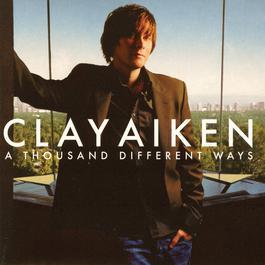 A Thousand Different Ways 2006 Clay Aiken