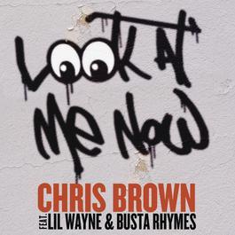 Look At Me Now 2011 Chris Brown; Busta Rhymes