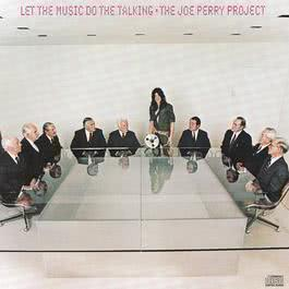 Let The Music Do The Talking 1989 The Joe Perry Project