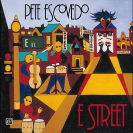 E Street 2008 Pete Escovedo