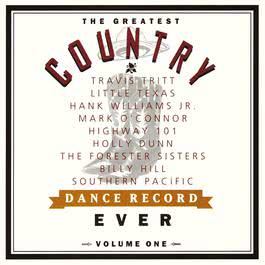 The Greatest Country Dance Record Ever Volume One 2009 The Greatest Country Dance 1