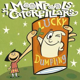 Lucky Dumpling 2010 Moonpools & Caterpillars