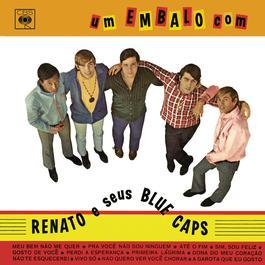 Um Embalo com Renato e seus Blue Caps 2005 Renato e seus Blue Caps