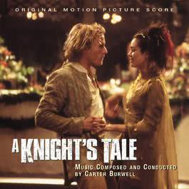 ฟังเพลงอัลบั้ม A Knight's Tale - Original Motion Picture Score