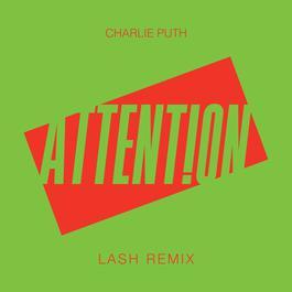 ฟังเพลงอัลบั้ม Attention (Lash Remix)