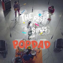 ฟังเพลงอัลบั้ม THE REST OF THE SONGS FROM POP DAD