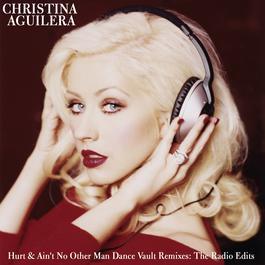 ฟังเพลงอัลบั้ม Dance Vault Mixes - Hurt & Ain't No Other Man: The Radio Remixes