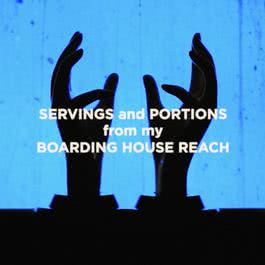 ฟังเพลงอัลบั้ม Servings and Portions from my Boarding House Reach