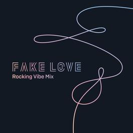 ฟังเพลงอัลบั้ม FAKE LOVE (Rocking Vibe Mix)