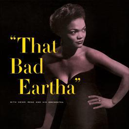 ฟังเพลงอัลบั้ม That Bad Eartha