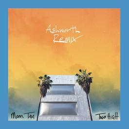 ฟังเพลงอัลบั้ม Two High (Ashworth Remix)