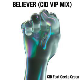 ฟังเพลงอัลบั้ม Believer (feat. CeeLo Green) [CID VIP Mix]