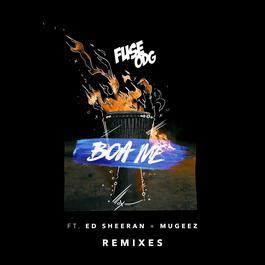 ฟังเพลงอัลบั้ม Boa Me (feat. Ed Sheeran & Mugeez) [Remixes]