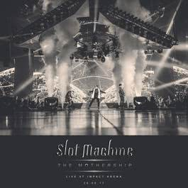ฟังเพลงอัลบั้ม Slot Machine: The Mothership Live At Impact Arena 26.08.17