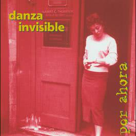 Por Ahora 2004 Danza Invisible