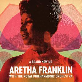 ฟังเพลงอัลบั้ม A Brand New Me: Aretha Franklin (with The Royal Philharmonic Orchestra)
