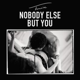 ฟังเพลงอัลบั้ม Nobody Else But You