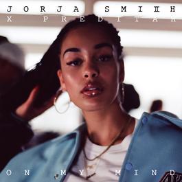 ฟังเพลงอัลบั้ม On My Mind (Jorja Smith X Preditah)