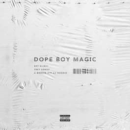 อัลบั้ม Dope Boy Magic (feat. Trey Songz and A Boogie wit da Hoodie)