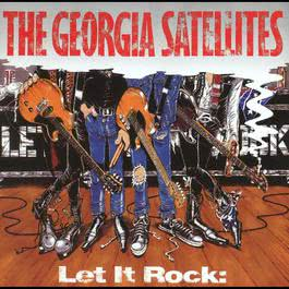 Let It Rock...Best Of Georgia Satellites 2005 Georgia Satellites