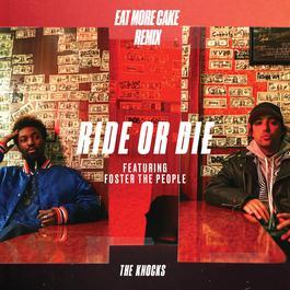 ฟังเพลงอัลบั้ม Ride Or Die (feat. Foster The People) [Eat More Cake Remix]