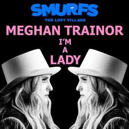 ฟังเพลงอัลบั้ม I'm a Lady (from SMURFS: THE LOST VILLAGE)