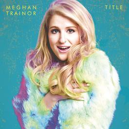 เพลง Meghan Trainor