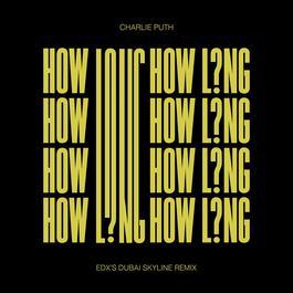 ฟังเพลงอัลบั้ม How Long (EDX's Dubai Skyline Remix)