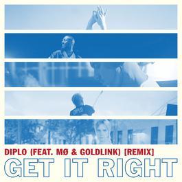ฟังเพลงอัลบั้ม Get It Right (feat. MØ & GoldLink) [Remix]
