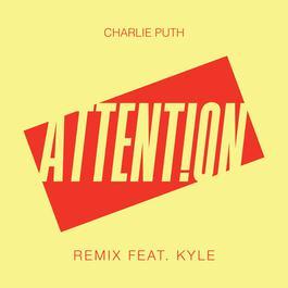 ฟังเพลงอัลบั้ม Attention (Remix) [feat. Kyle]