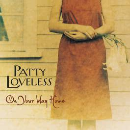 On Your Way Home 2003 Patty Loveless