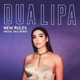 ฟังเพลงอัลบั้ม New Rules (Initial Talk Remix)
