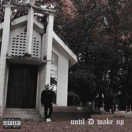 ฟังเพลงอัลบั้ม Until D Wake Up